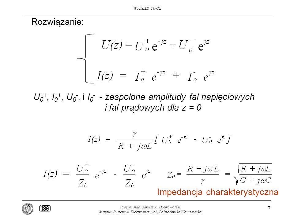 U0+, I0+, U0-, i I0- - zespolone amplitudy fal napięciowych