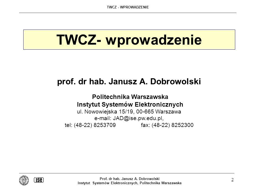 TWCZ- wprowadzenie prof. dr hab. Janusz A. Dobrowolski