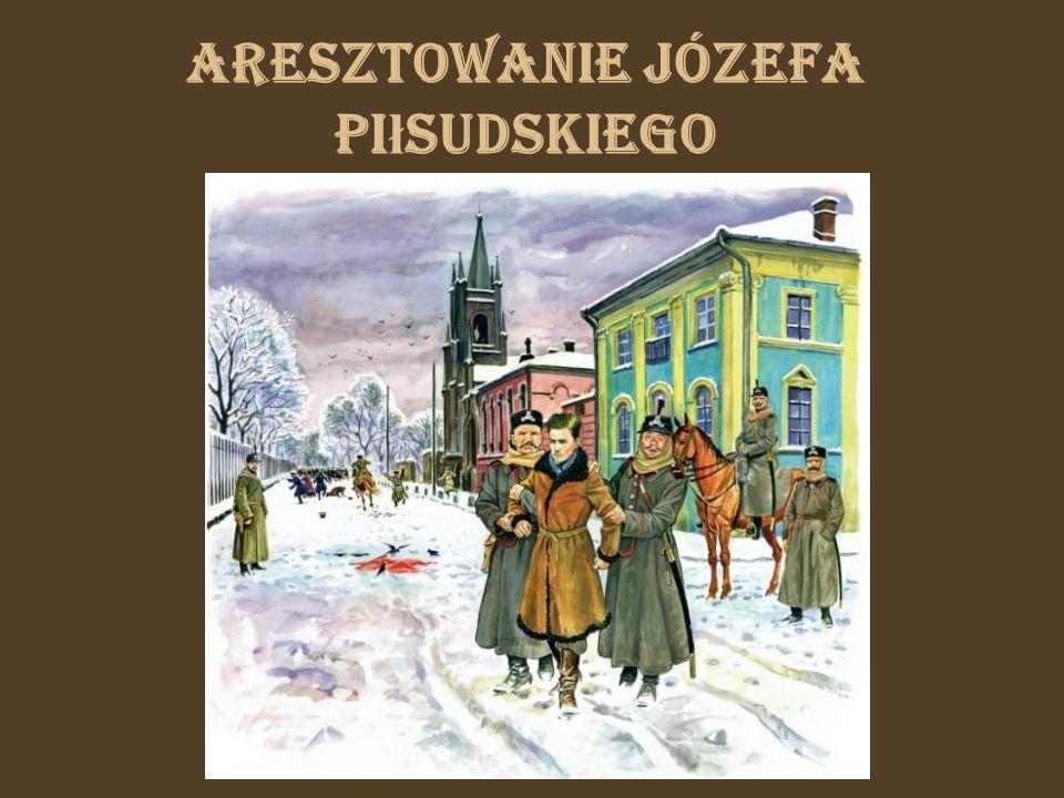 Aresztowanie Józefa Piłsudskiego