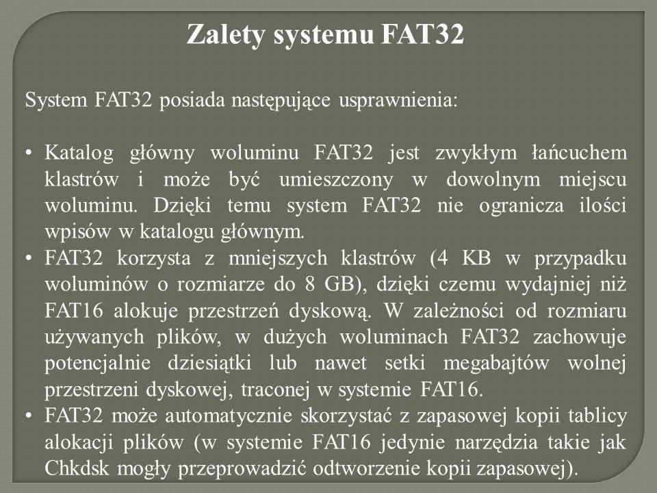 Zalety systemu FAT32 System FAT32 posiada następujące usprawnienia: