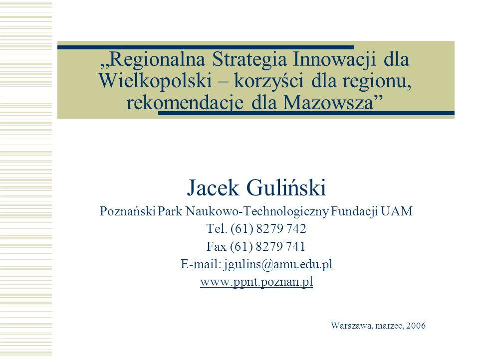 """""""Regionalna Strategia Innowacji dla Wielkopolski – korzyści dla regionu, rekomendacje dla Mazowsza"""