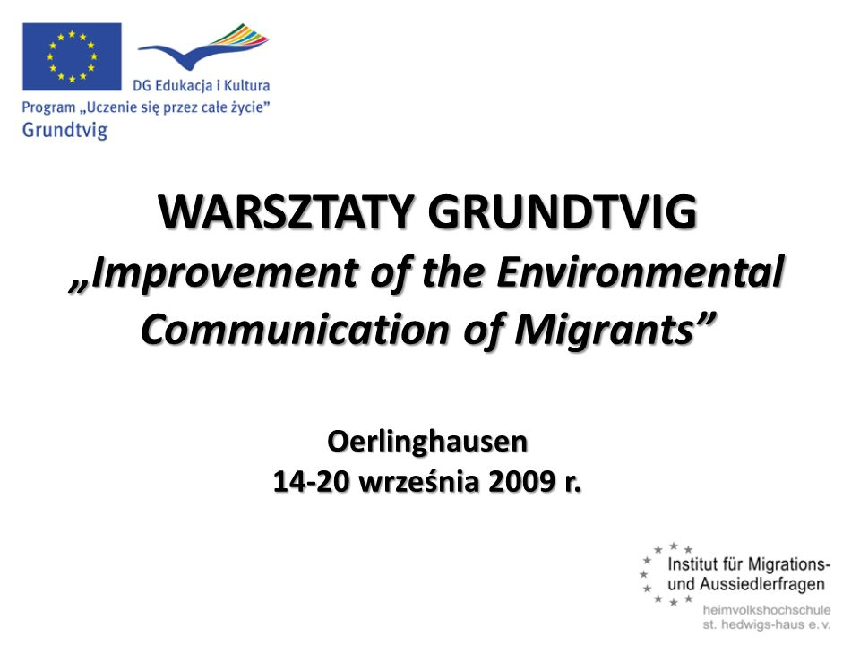"WARSZTATY GRUNDTVIG ""Improvement of the Environmental Communication of Migrants Oerlinghausen 14-20 września 2009 r."