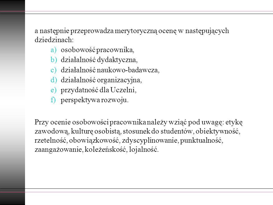 a następnie przeprowadza merytoryczną ocenę w następujących dziedzinach: