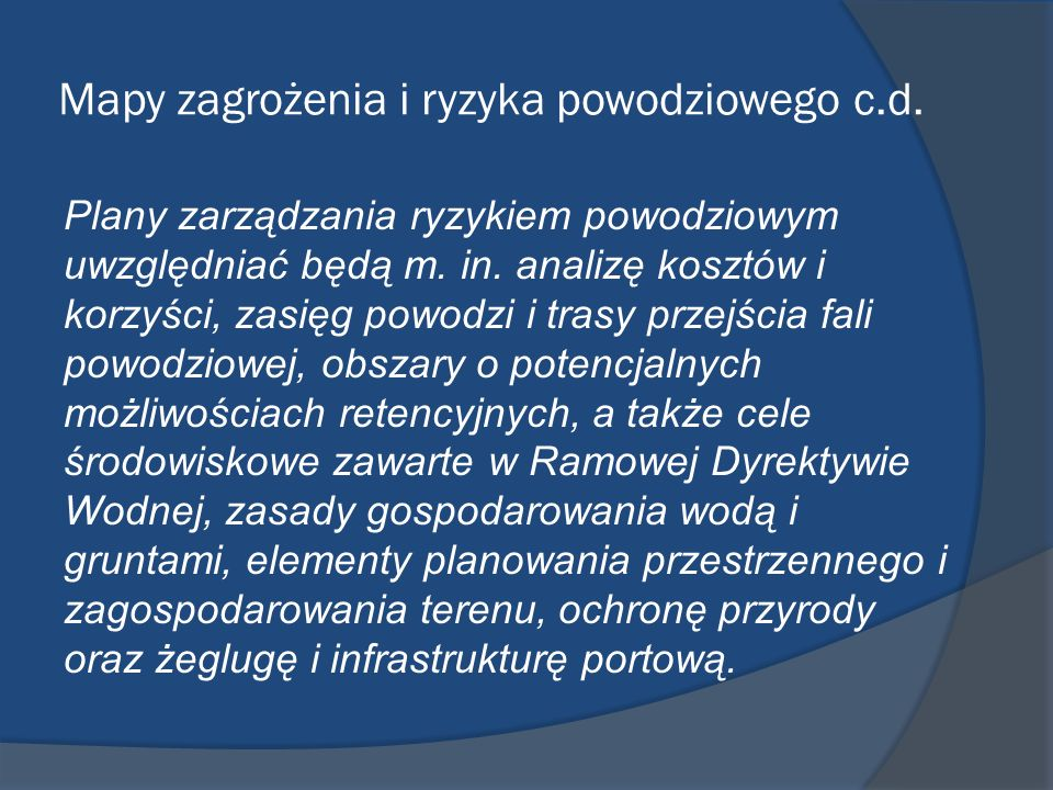 Mapy zagrożenia i ryzyka powodziowego c.d.