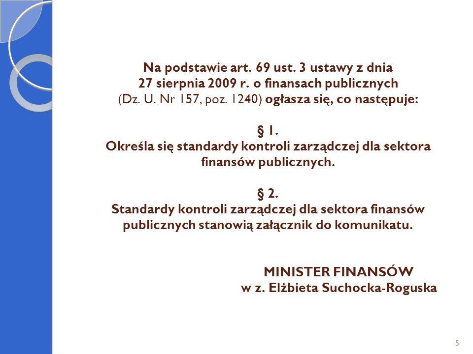 Na podstawie art. 69 ust. 3 ustawy z dnia 27 sierpnia 2009 r