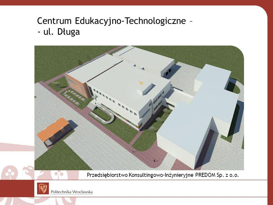 Centrum Edukacyjno-Technologiczne – - ul. Długa