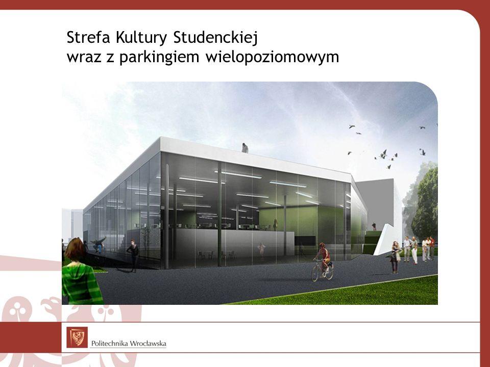 Strefa Kultury Studenckiej wraz z parkingiem wielopoziomowym