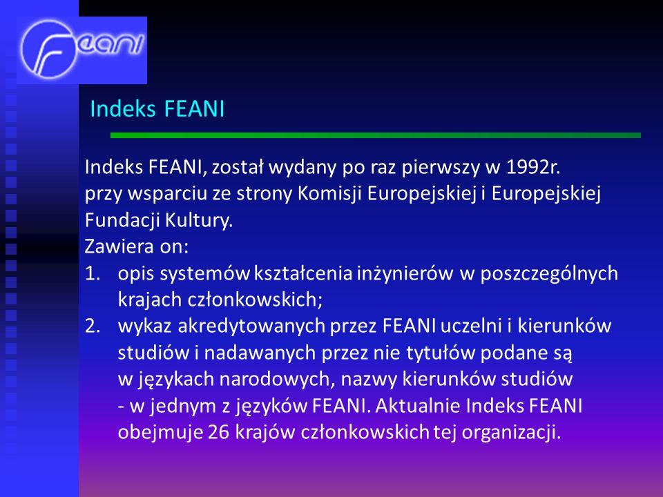 Indeks FEANI Indeks FEANI, został wydany po raz pierwszy w 1992r. przy wsparciu ze strony Komisji Europejskiej i Europejskiej Fundacji Kultury.