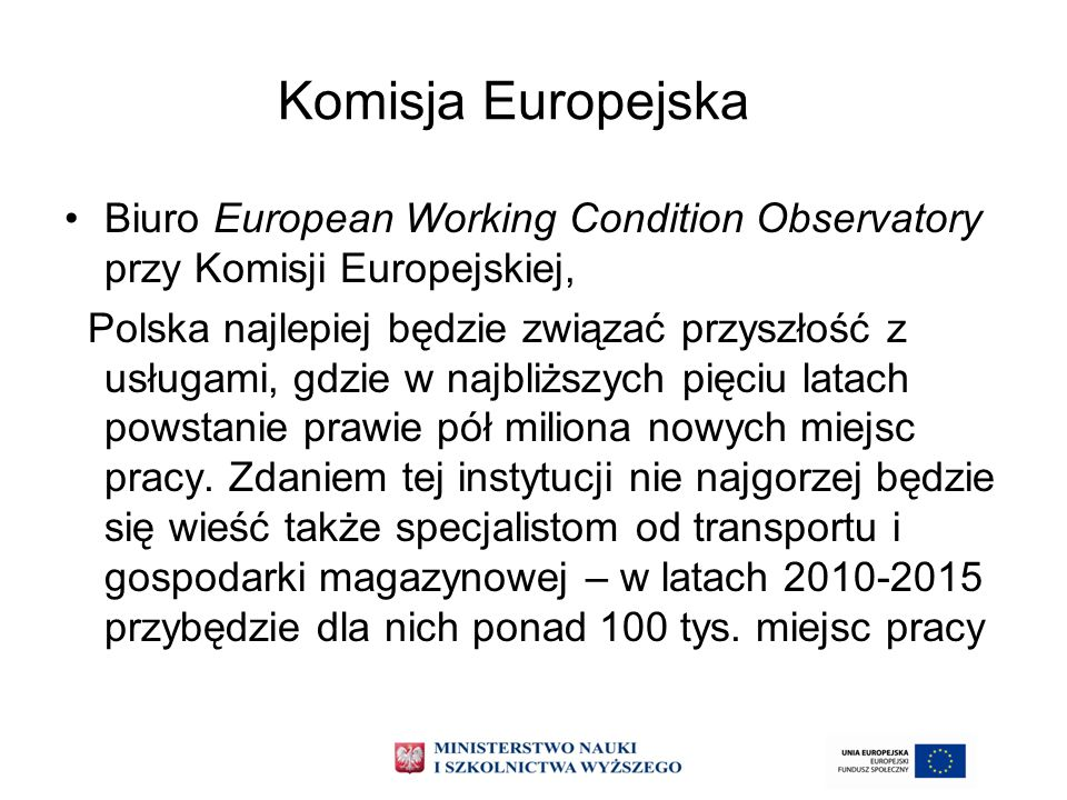 Komisja Europejska Biuro European Working Condition Observatory przy Komisji Europejskiej,