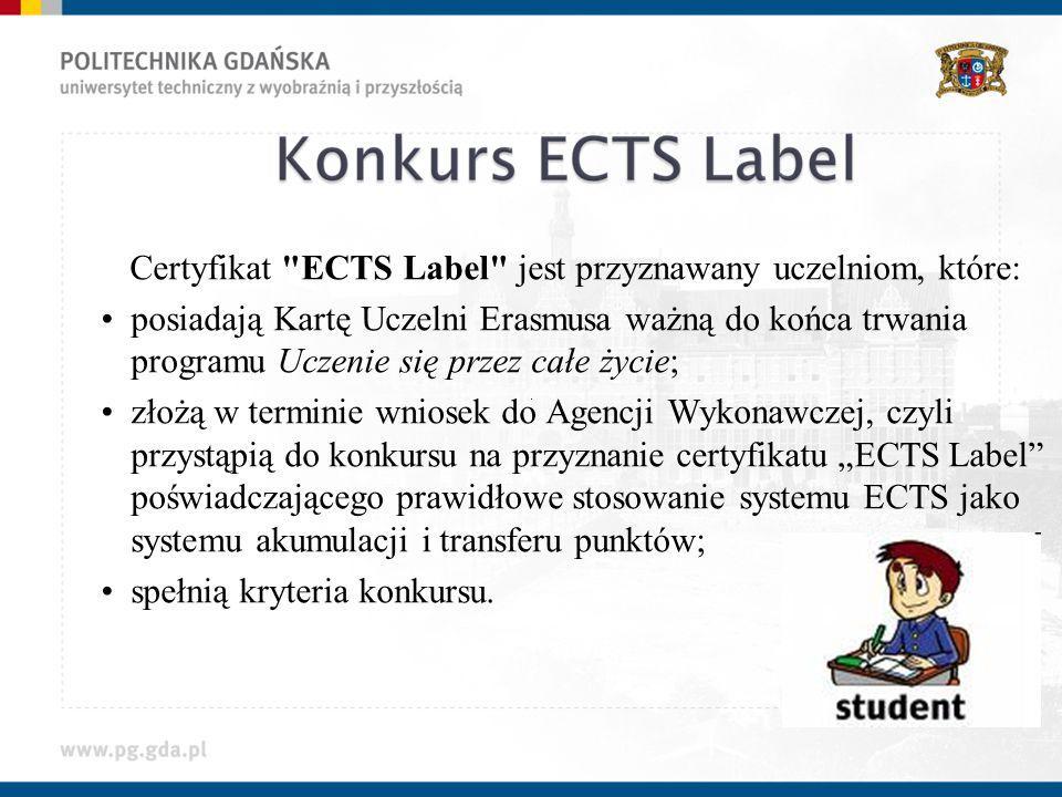 Certyfikat ECTS Label jest przyznawany uczelniom, które: