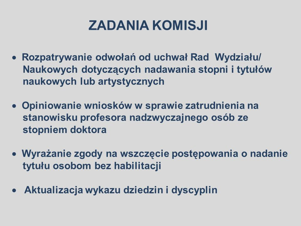 ZADANIA KOMISJI  Rozpatrywanie odwołań od uchwał Rad Wydziału/