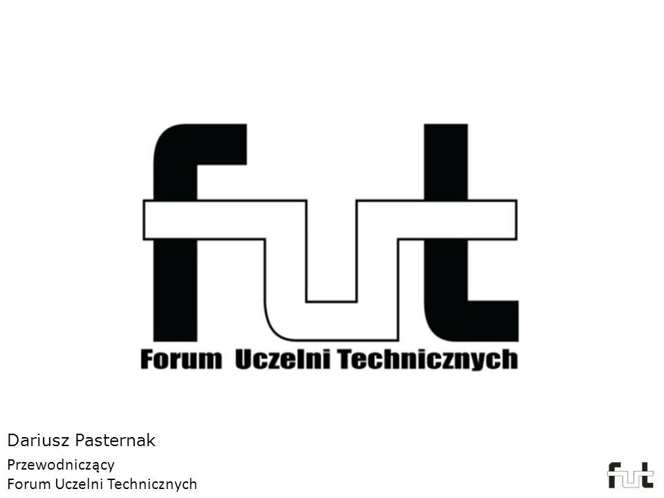 Dariusz Pasternak Przewodniczący Forum Uczelni Technicznych