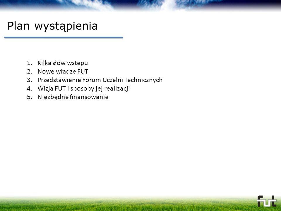 Plan wystąpienia Kilka słów wstępu Nowe władze FUT