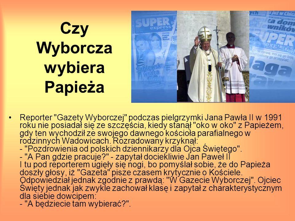 Czy Wyborcza wybiera Papieża