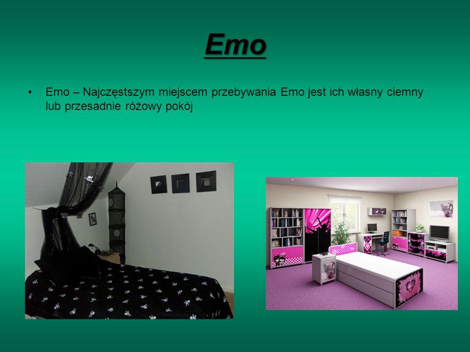 Emo Emo – Najczęstszym miejscem przebywania Emo jest ich własny ciemny lub przesadnie różowy pokój