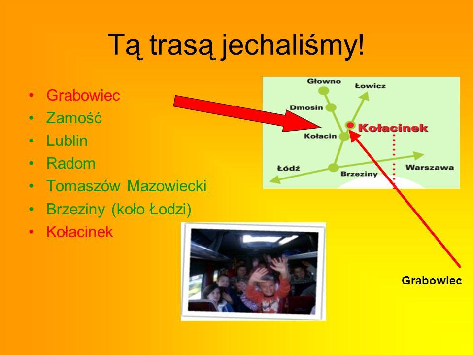 Tą trasą jechaliśmy! Grabowiec Zamość Lublin Radom Tomaszów Mazowiecki