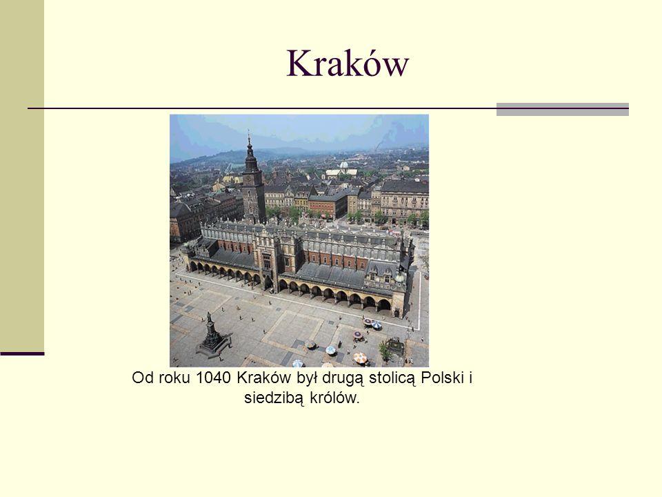 Od roku 1040 Kraków był drugą stolicą Polski i siedzibą królów.