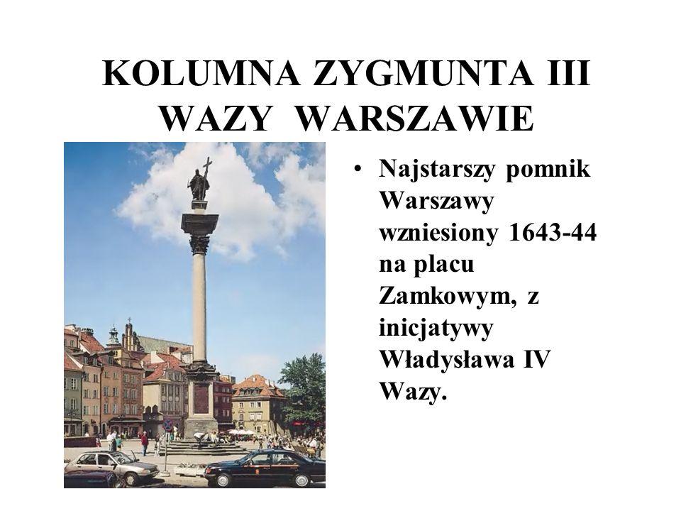 KOLUMNA ZYGMUNTA III WAZY WARSZAWIE