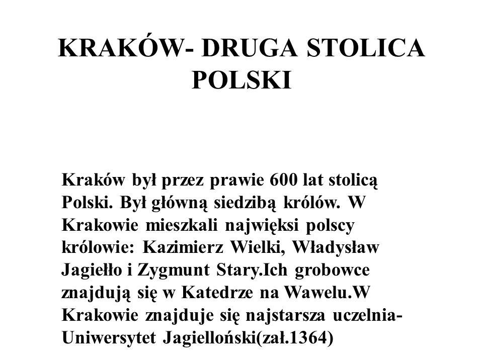 KRAKÓW- DRUGA STOLICA POLSKI