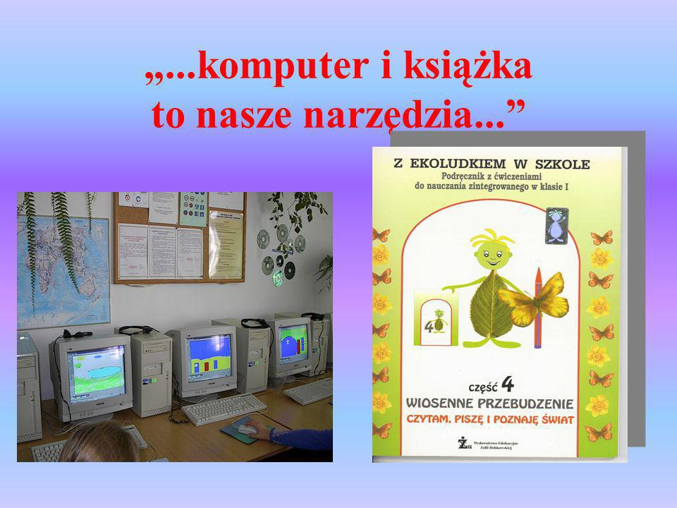 """""""...komputer i książka to nasze narzędzia..."""