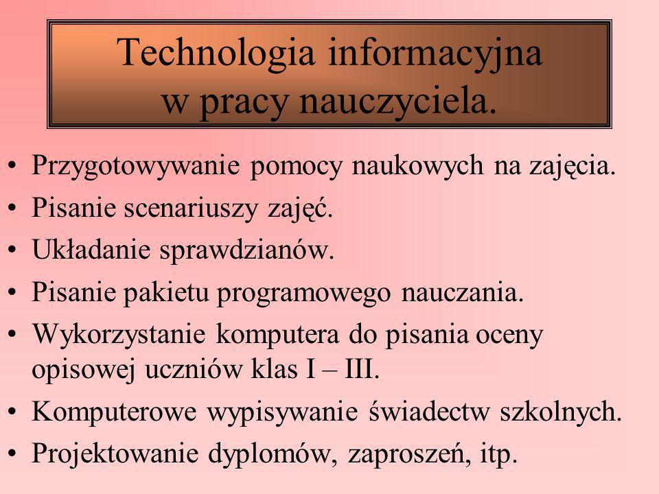Technologia informacyjna w pracy nauczyciela.