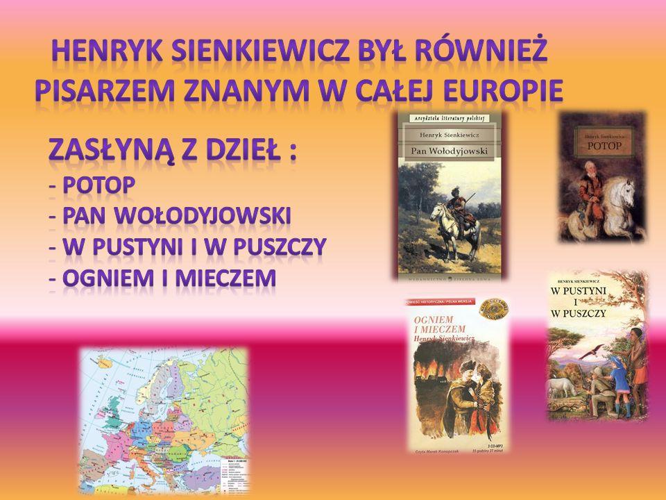 Henryk Sienkiewicz Był również pisarzem znanym w całej europie