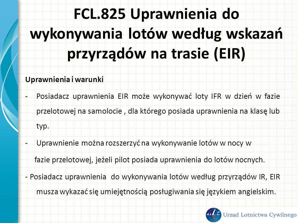 FCL.825 Uprawnienia do wykonywania lotów według wskazań przyrządów na trasie (EIR)