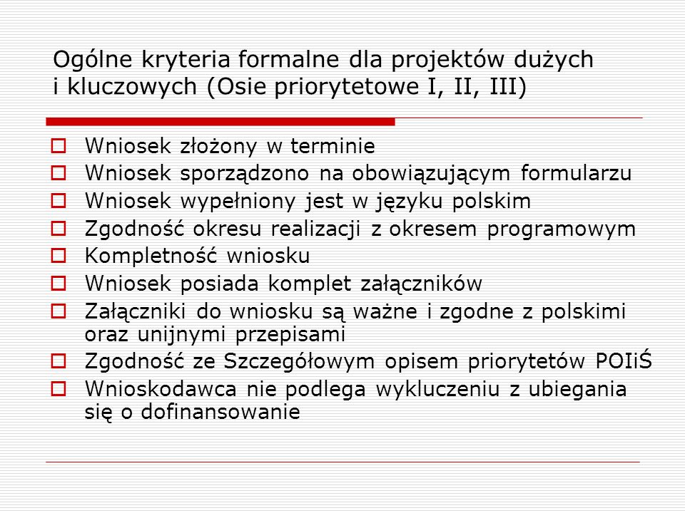 Ogólne kryteria formalne dla projektów dużych i kluczowych (Osie priorytetowe I, II, III)