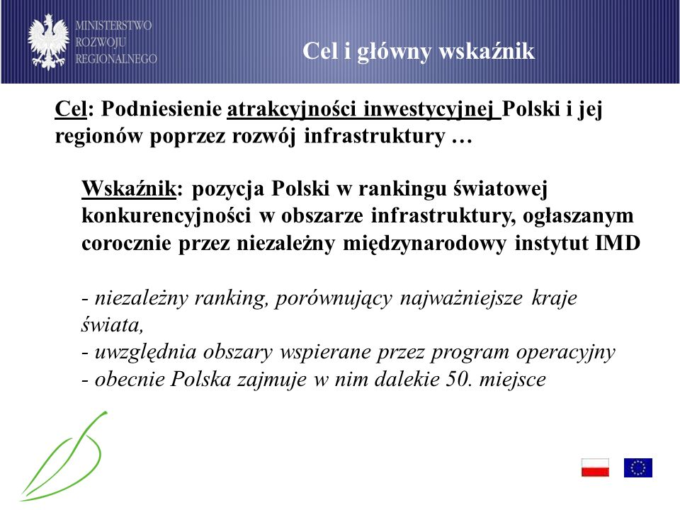 Cel i główny wskaźnik Cel: Podniesienie atrakcyjności inwestycyjnej Polski i jej regionów poprzez rozwój infrastruktury …