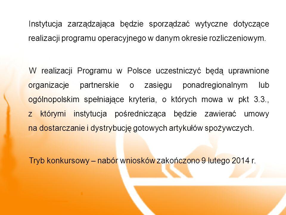 Instytucja zarządzająca będzie sporządzać wytyczne dotyczące realizacji programu operacyjnego w danym okresie rozliczeniowym.