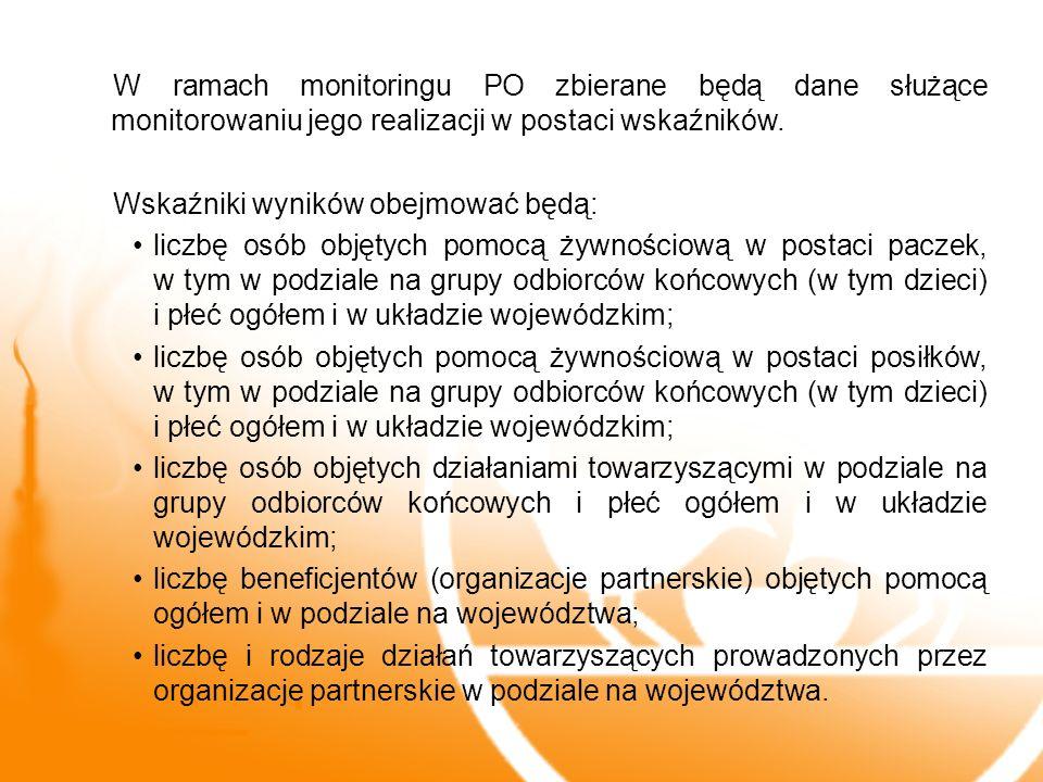 W ramach monitoringu PO zbierane będą dane służące monitorowaniu jego realizacji w postaci wskaźników.