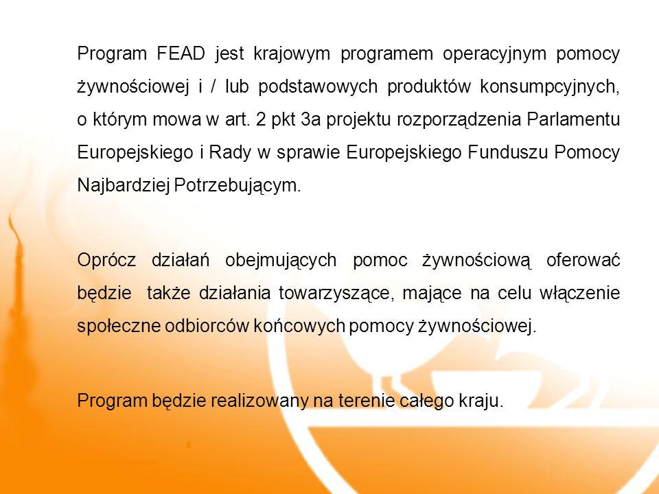 Program FEAD jest krajowym programem operacyjnym pomocy żywnościowej i / lub podstawowych produktów konsumpcyjnych, o którym mowa w art.