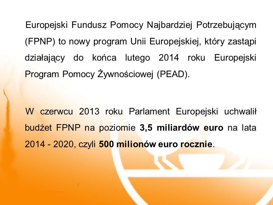 Europejski Fundusz Pomocy Najbardziej Potrzebującym (FPNP) to nowy program Unii Europejskiej, który zastąpi działający do końca lutego 2014 roku Europejski Program Pomocy Żywnościowej (PEAD).
