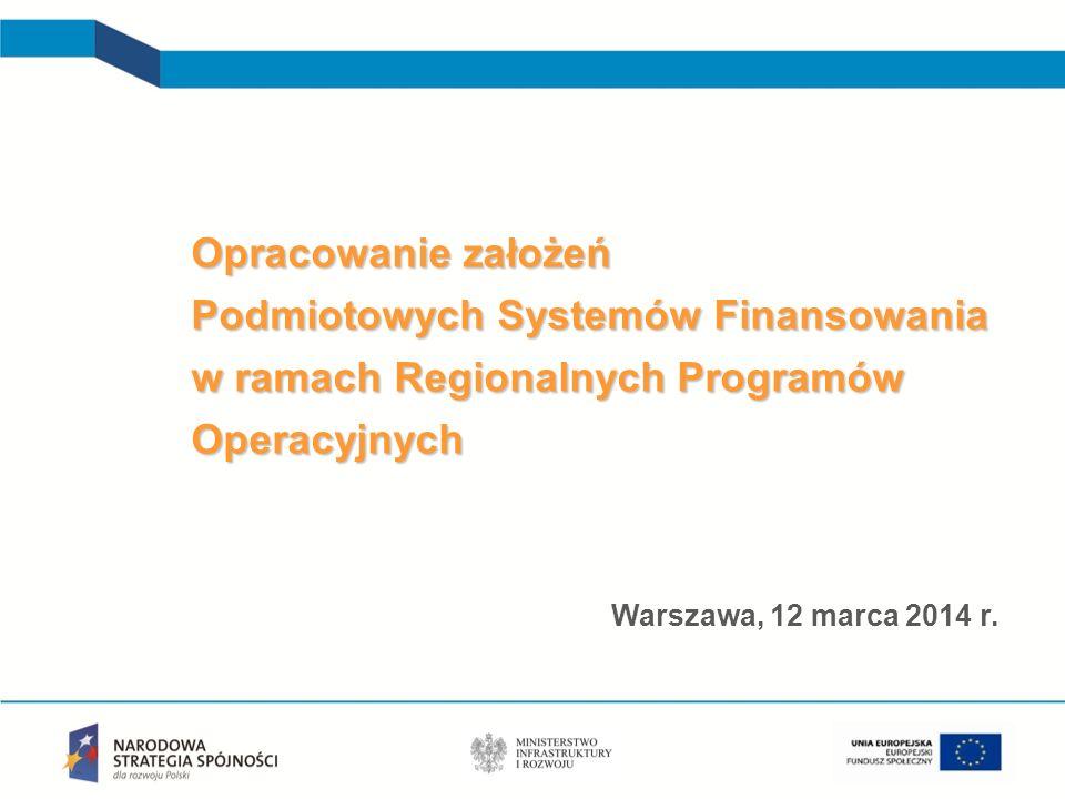 Opracowanie założeń Podmiotowych Systemów Finansowania w ramach Regionalnych Programów Operacyjnych