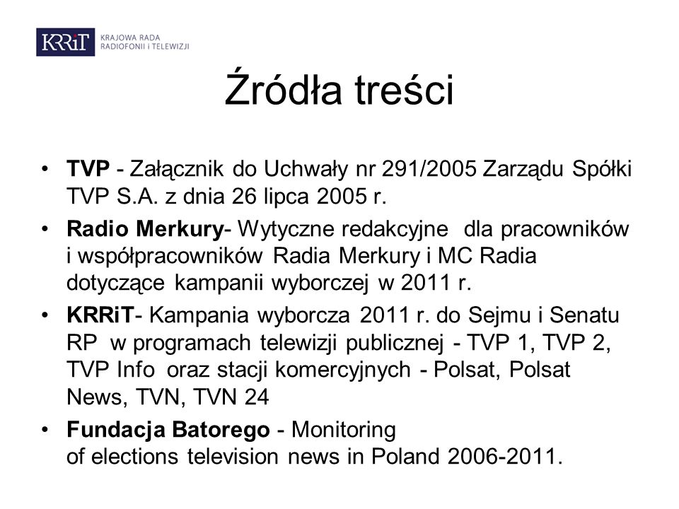 Źródła treści TVP - Załącznik do Uchwały nr 291/2005 Zarządu Spółki TVP S.A. z dnia 26 lipca 2005 r.