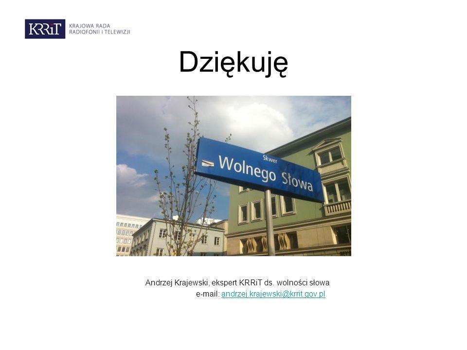 Dziękuję Andrzej Krajewski, ekspert KRRiT ds. wolności słowa e-mail: andrzej.krajewski@krrit.gov.pl