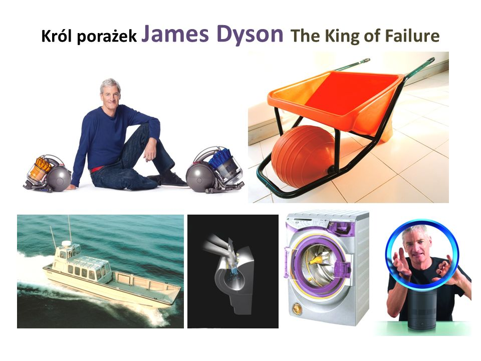 Król porażek James Dyson The King of Failure