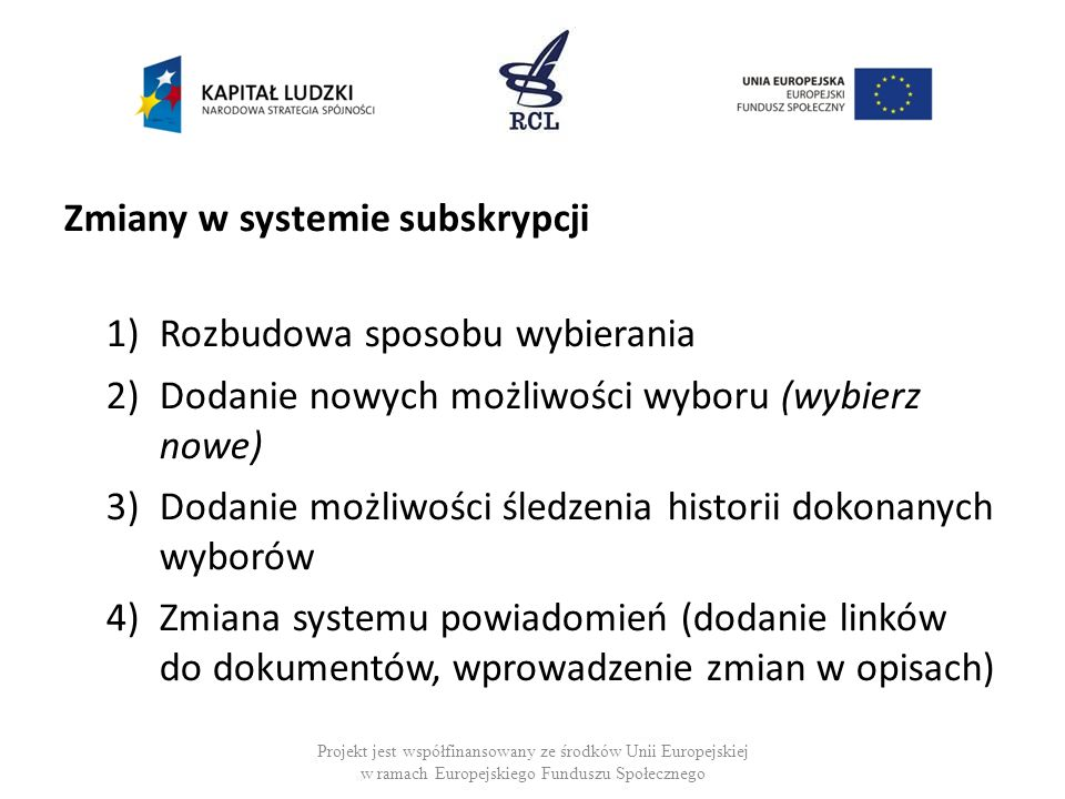 Zmiany w systemie subskrypcji Rozbudowa sposobu wybierania