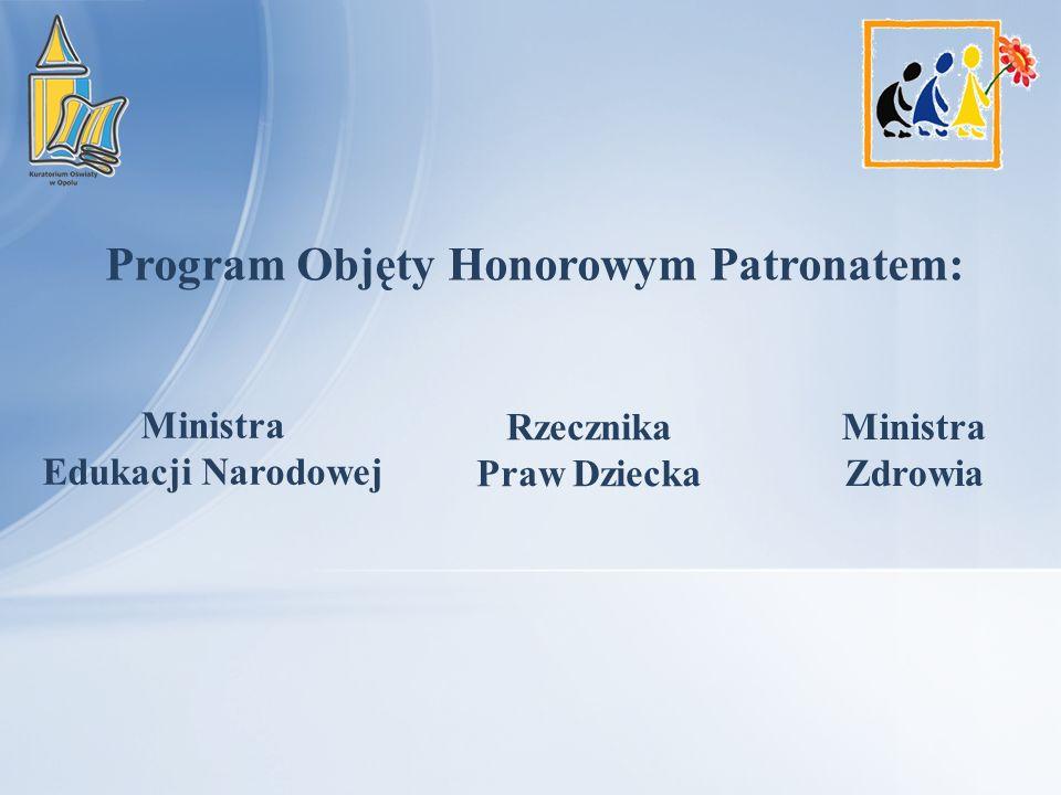 Program Objęty Honorowym Patronatem: Rzecznika Praw Dziecka