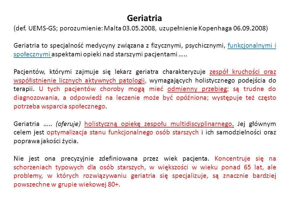 Geriatria (def. UEMS-GS; porozumienie: Malta 03.05.2008, uzupełnienie Kopenhaga 06.09.2008)