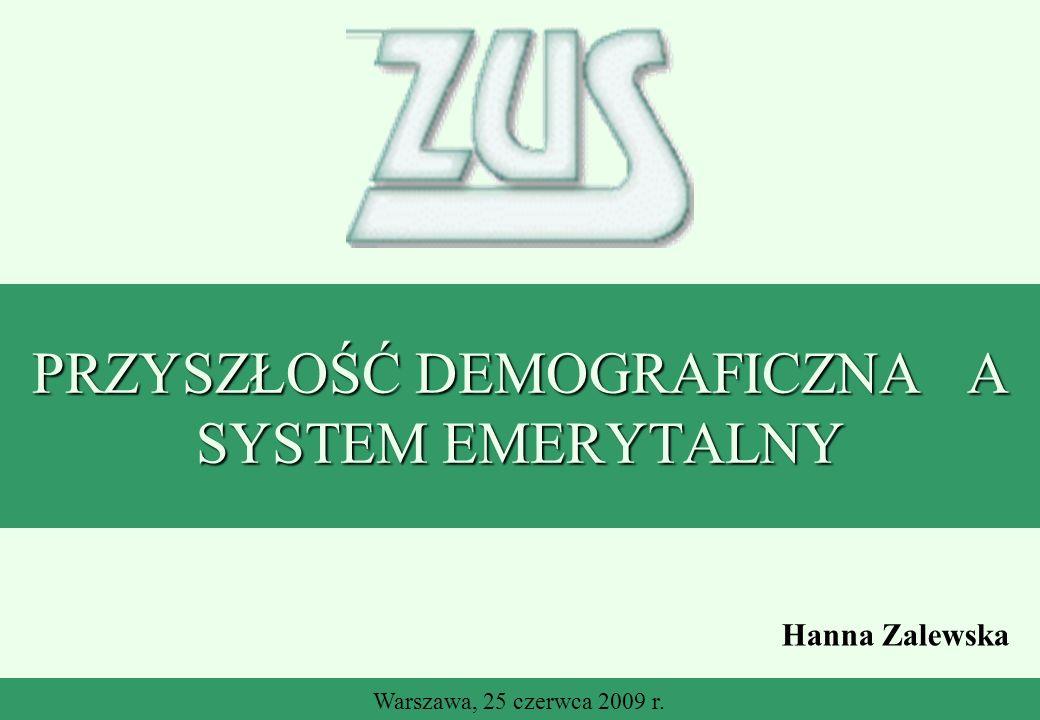 PRZYSZŁOŚĆ DEMOGRAFICZNA A SYSTEM EMERYTALNY