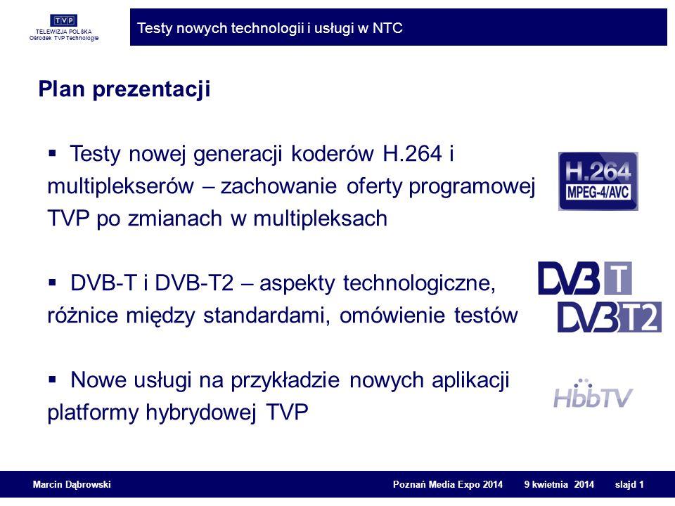 Plan prezentacji Testy nowej generacji koderów H.264 i multiplekserów – zachowanie oferty programowej TVP po zmianach w multipleksach.