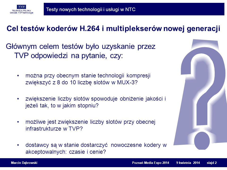 Cel testów koderów H.264 i multiplekserów nowej generacji