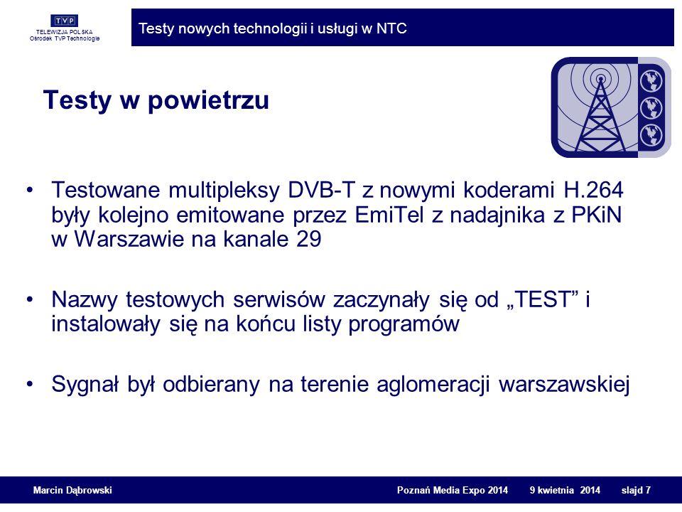 Testy w powietrzu Testowane multipleksy DVB-T z nowymi koderami H.264 były kolejno emitowane przez EmiTel z nadajnika z PKiN w Warszawie na kanale 29.