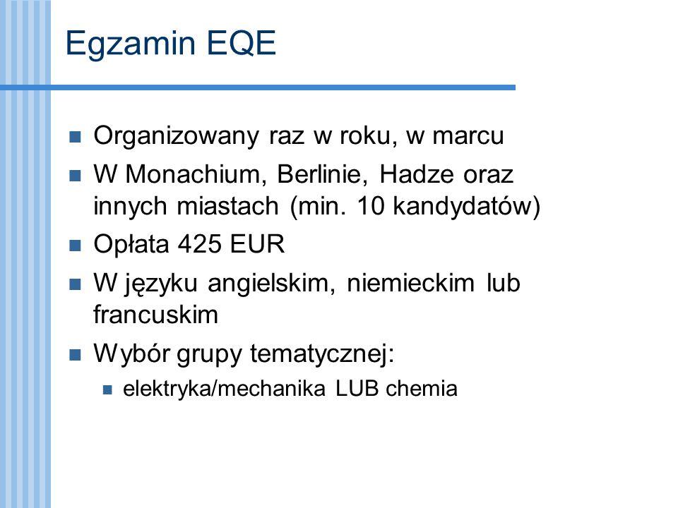 Egzamin EQE Organizowany raz w roku, w marcu