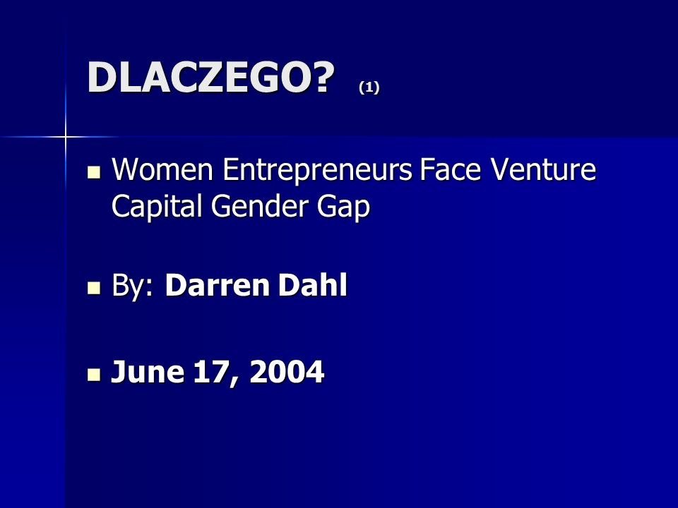 DLACZEGO (1) Women Entrepreneurs Face Venture Capital Gender Gap