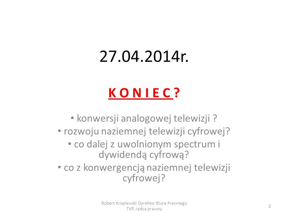 27.04.2014r. K O N I E C konwersji analogowej telewizji