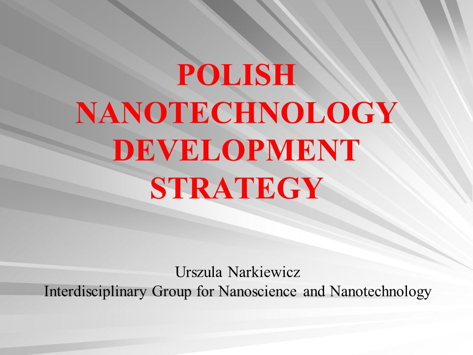 POLISH NANOTECHNOLOGY DEVELOPMENT STRATEGY
