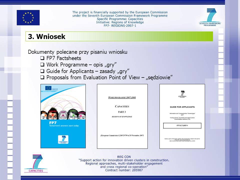 3. Wniosek Dokumenty polecane przy pisaniu wniosku FP7 Factsheets