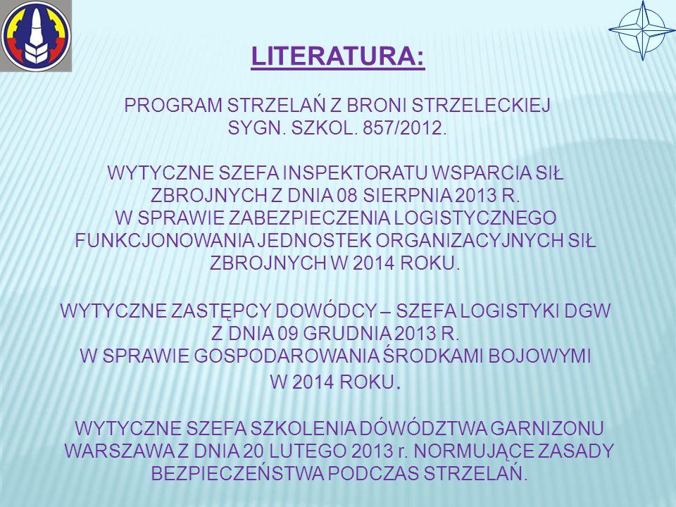 LITERATURA: PROGRAM STRZELAŃ Z BRONI STRZELECKIEJ SYGN. SZKOL. 857/2012.